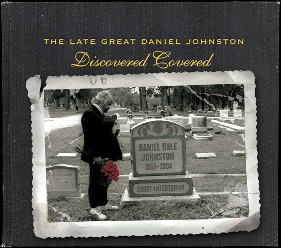 V/A, The Late Great Daniel Johnston - Discovered Covered