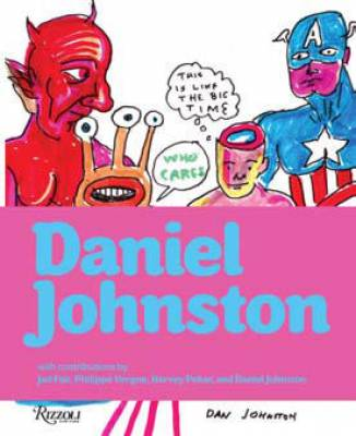 daniel johnston art. Daniel Johnston - Rizzoli